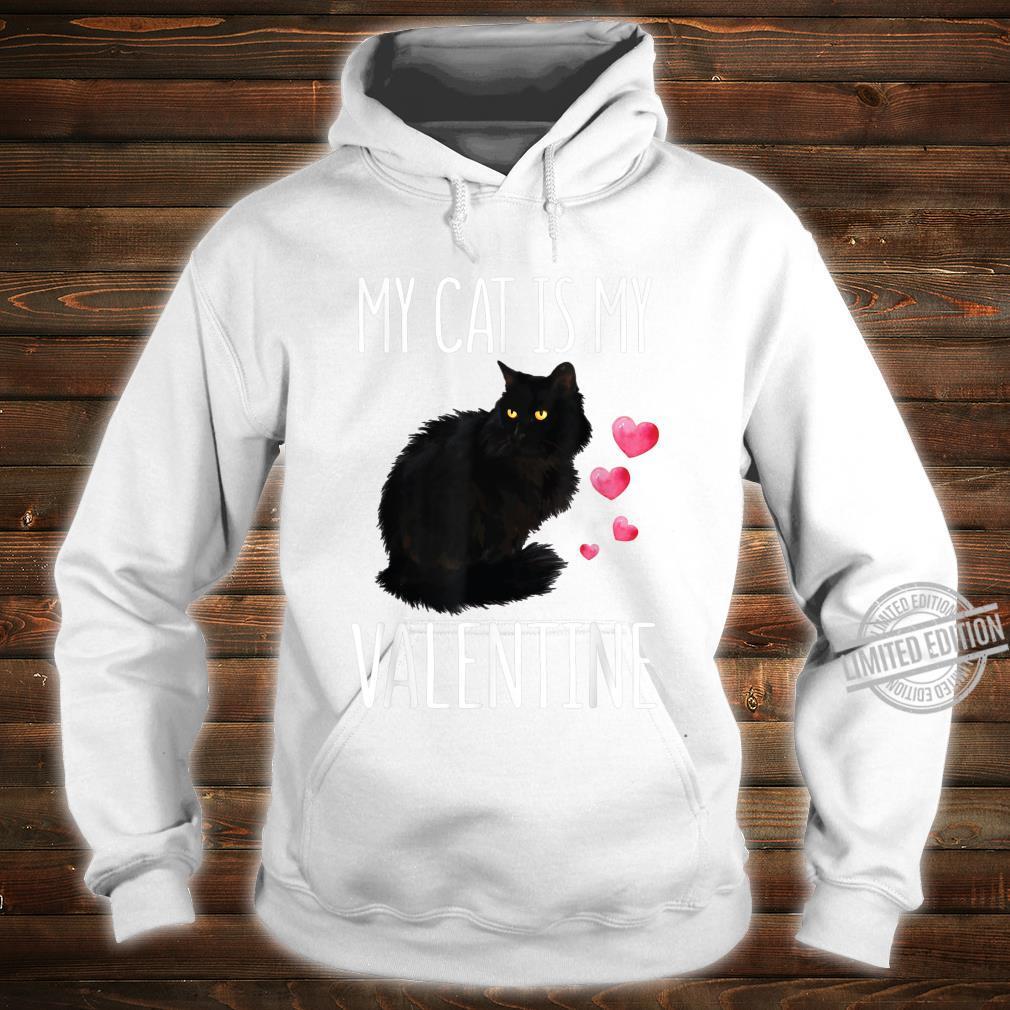 Black Cat Shirt For Valentine's Day My Cat Is My Valentine Shirt hoodie