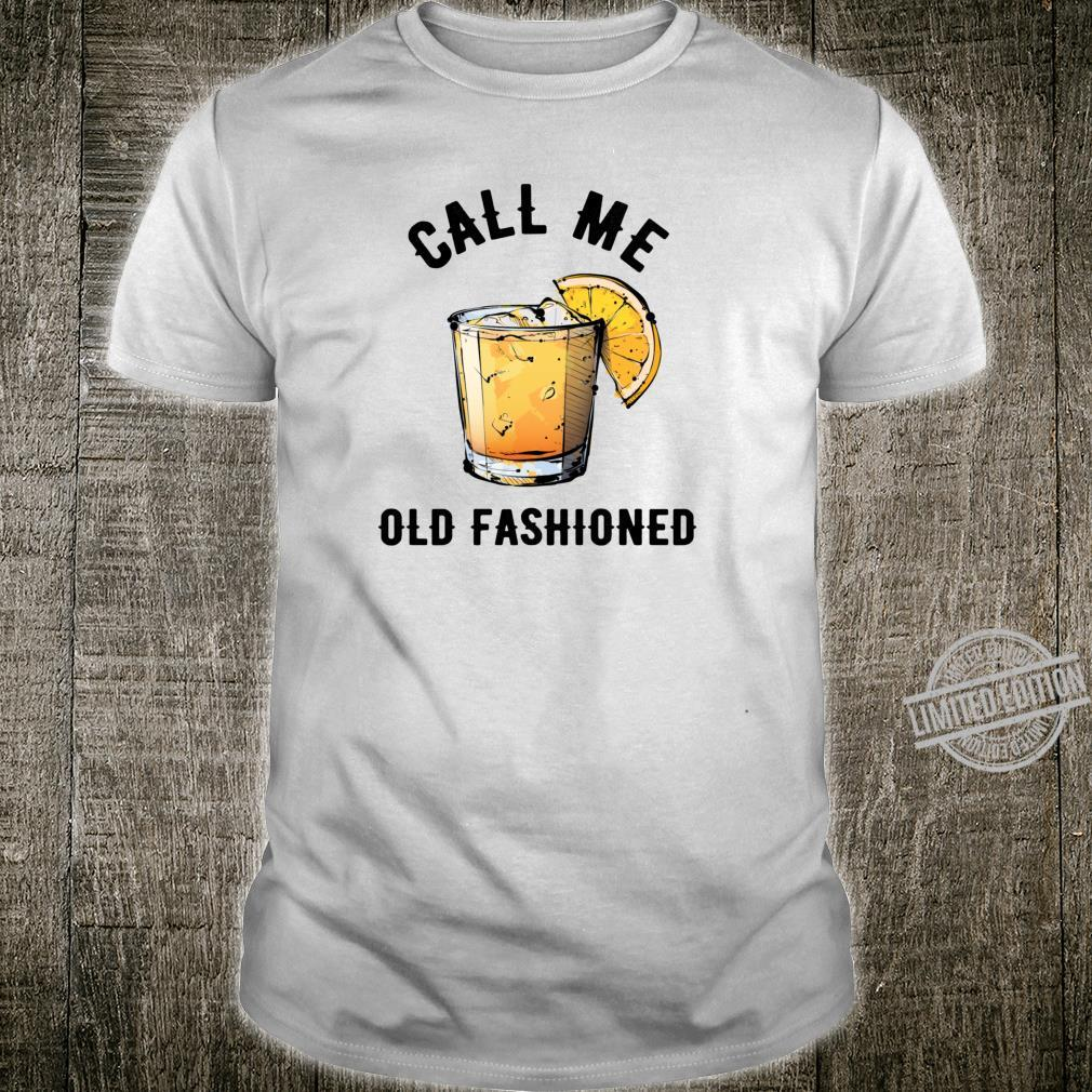 tee Vintage Call Me Old Fashioned Whiskey Funny Women Sweatshirt