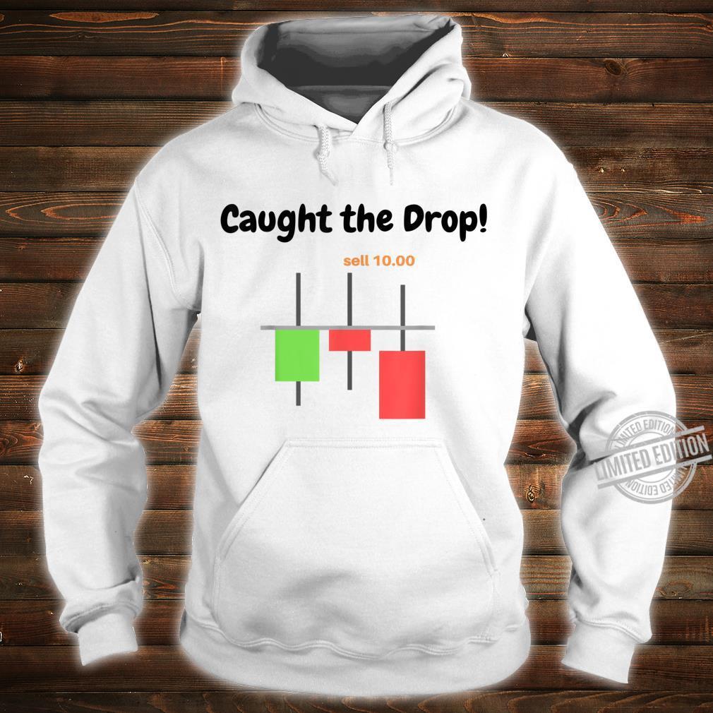 Candlestick Trader Shirt Bearish Caught the Drop Sell Shirt hoodie