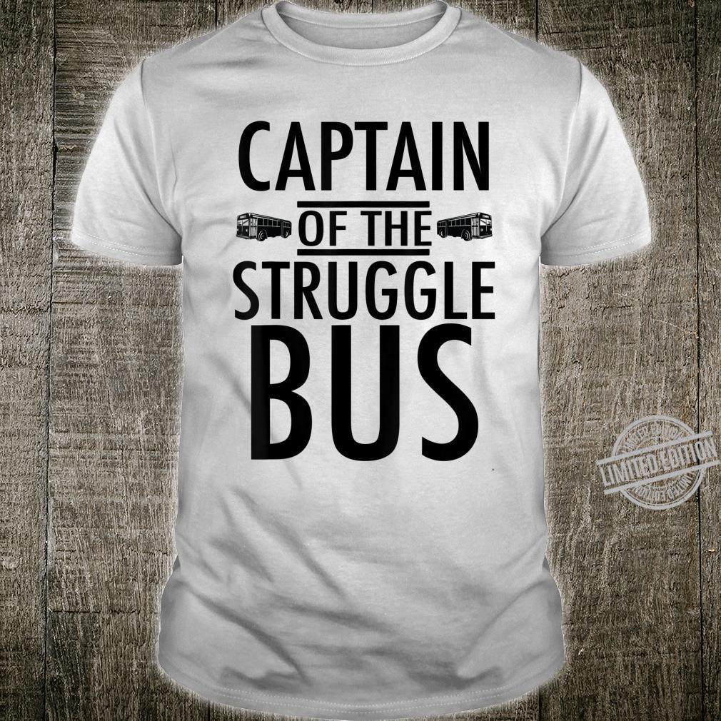 Captain of the Struggle Bus Shirt