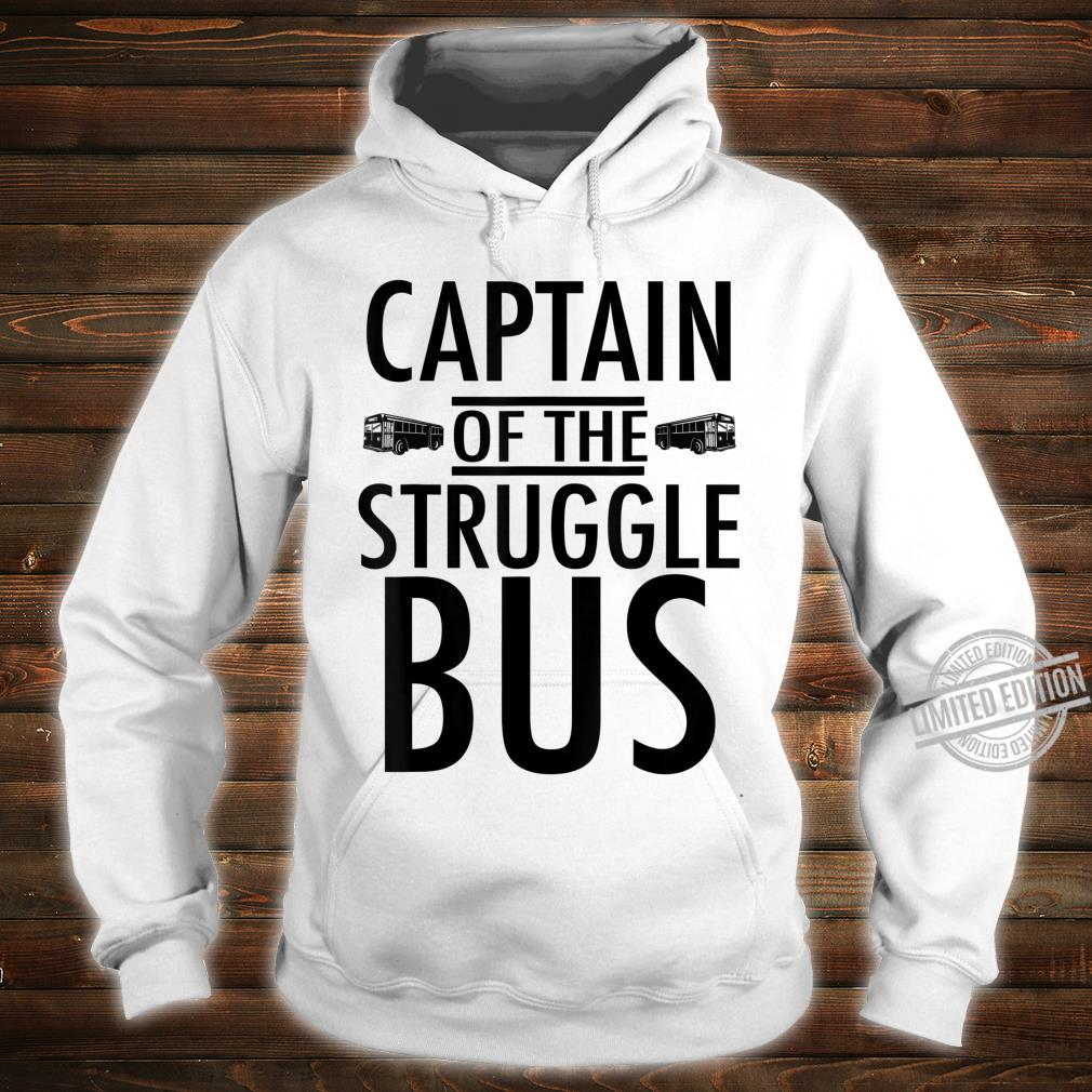 Captain of the Struggle Bus Shirt hoodie