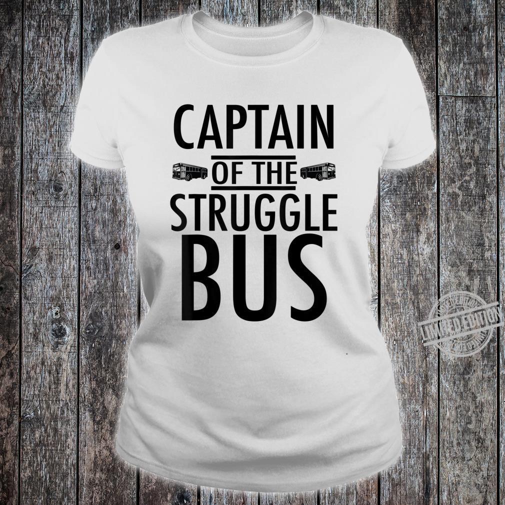 Captain of the Struggle Bus Shirt ladies tee