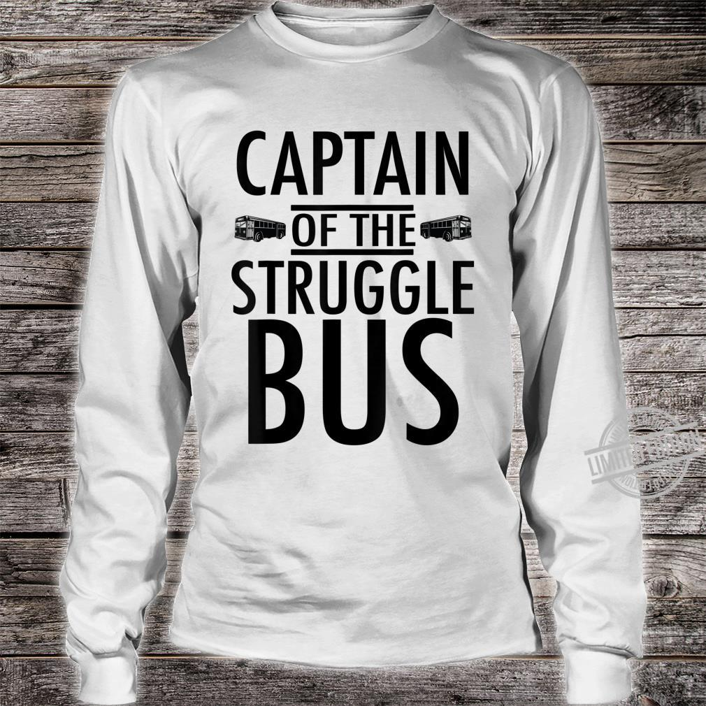 Captain of the Struggle Bus Shirt long sleeved