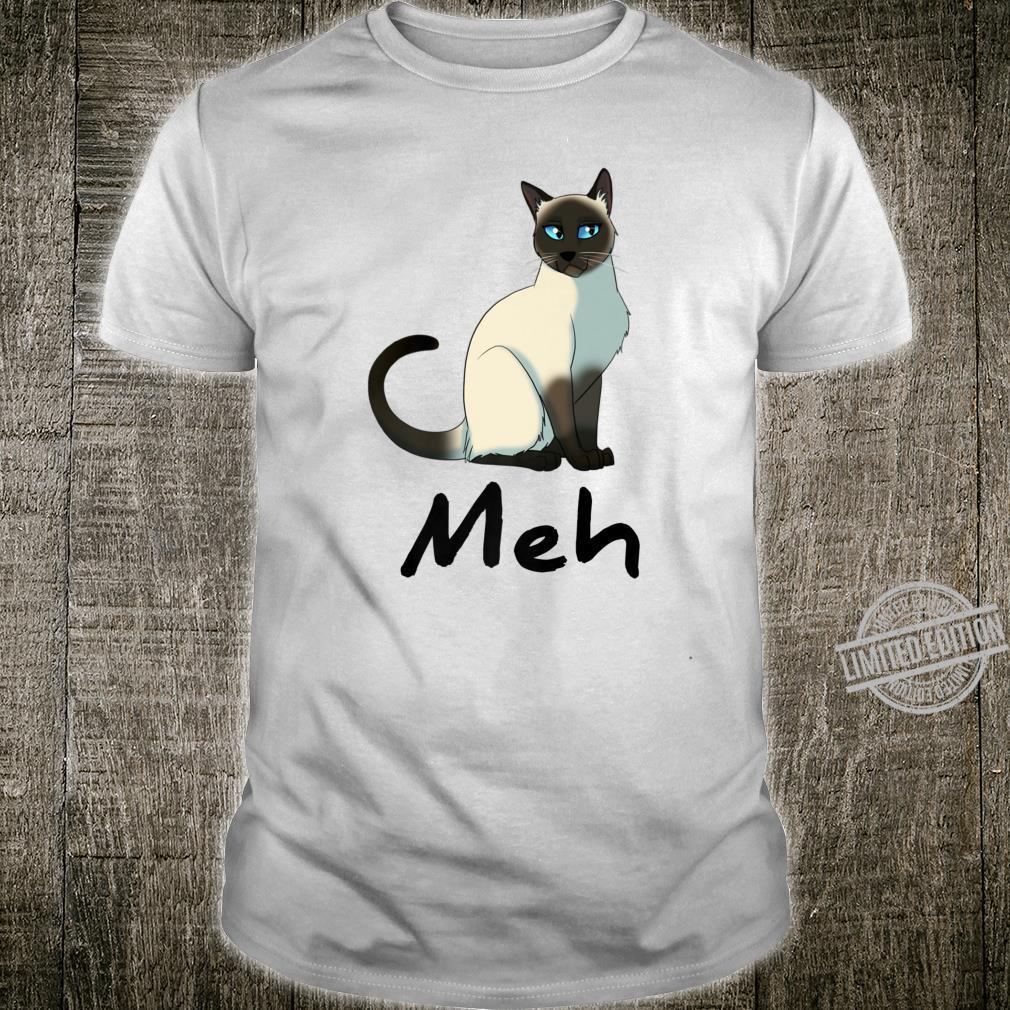 Cat Meh Meow Siamese Cats Shirt
