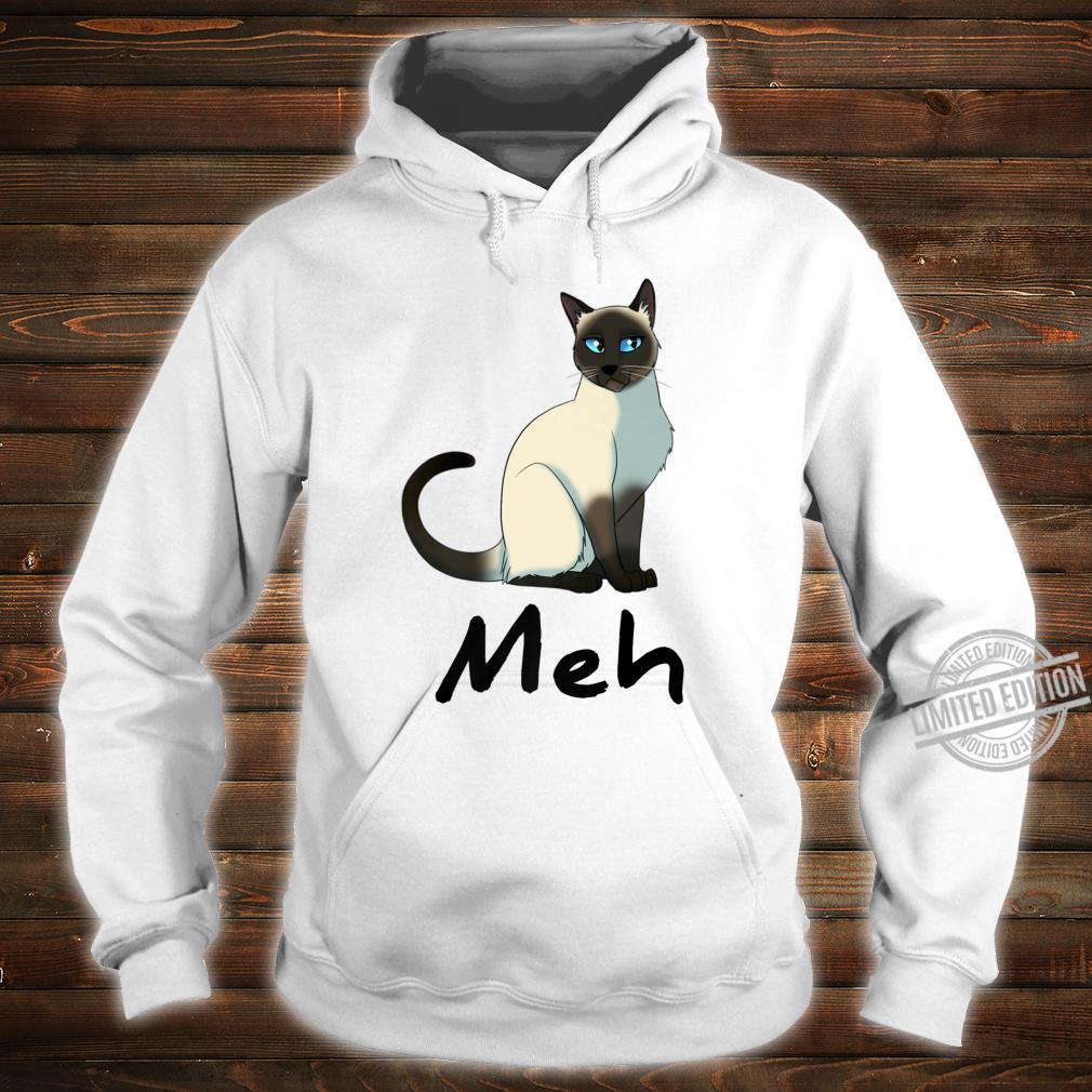 Cat Meh Meow Siamese Cats Shirt hoodie