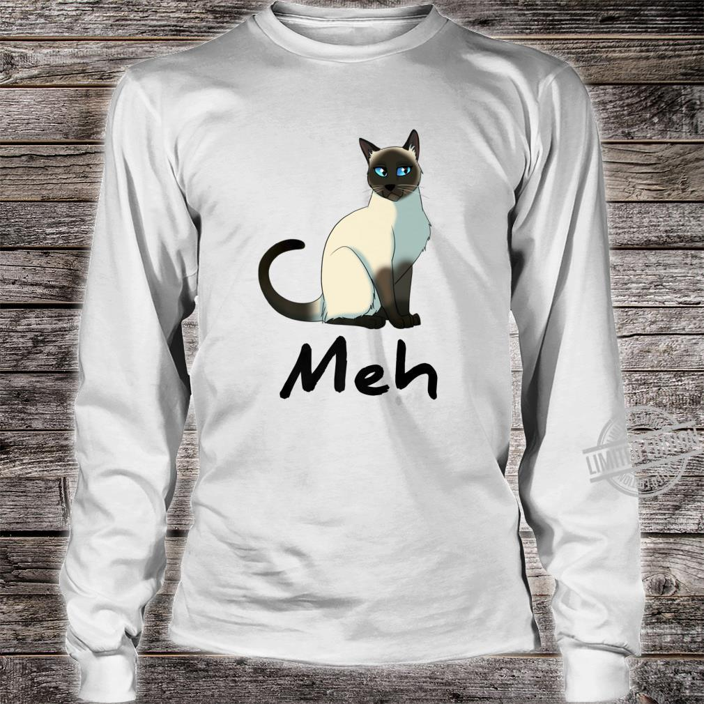 Cat Meh Meow Siamese Cats Shirt long sleeved