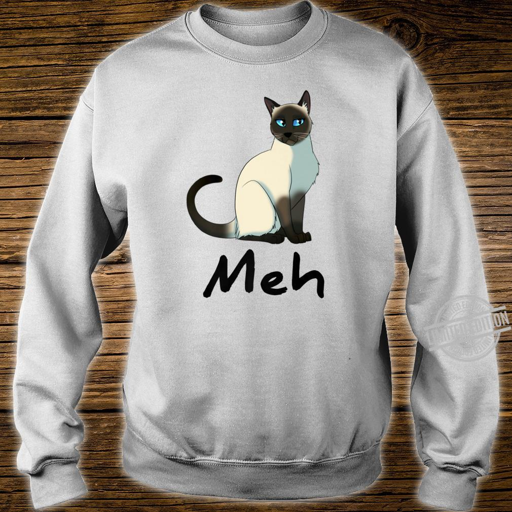Cat Meh Meow Siamese Cats Shirt sweater