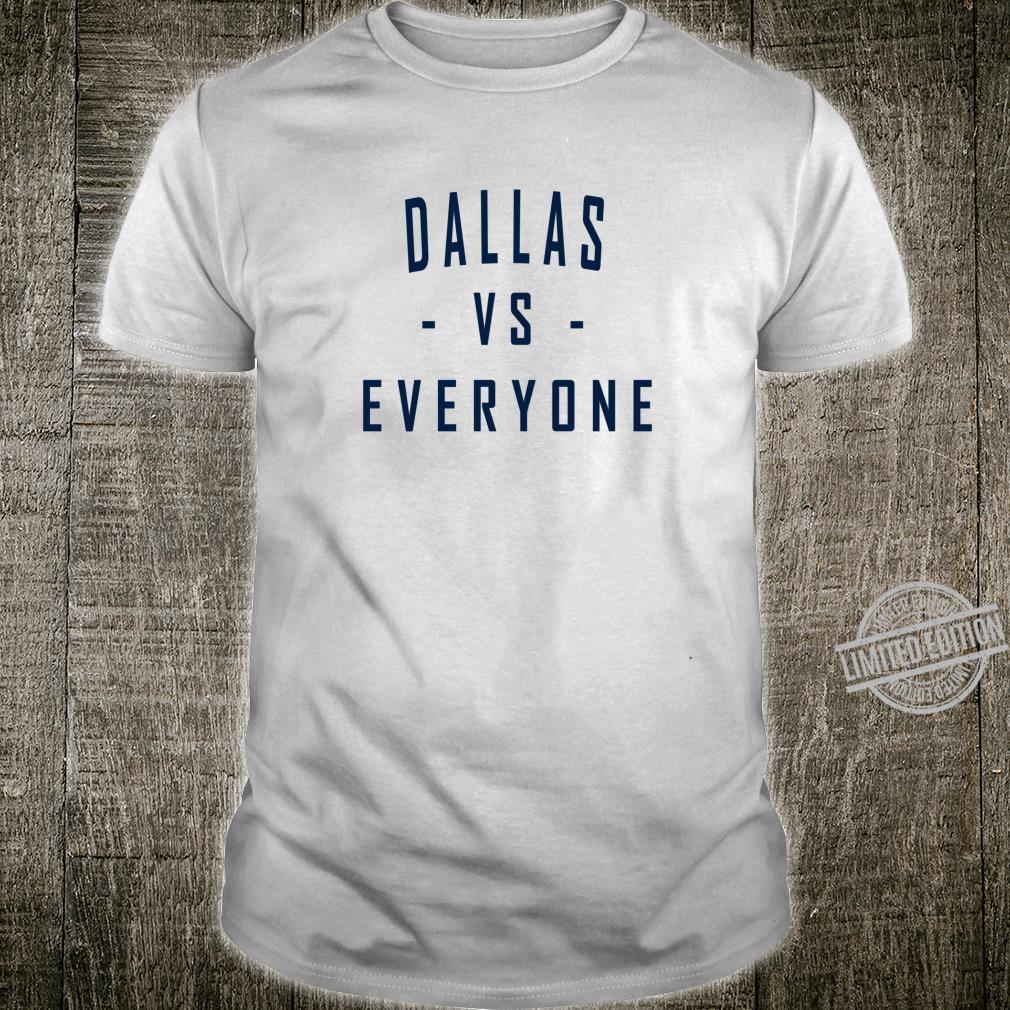 City Hometown Pride Dallas Vs Everyone Shirt