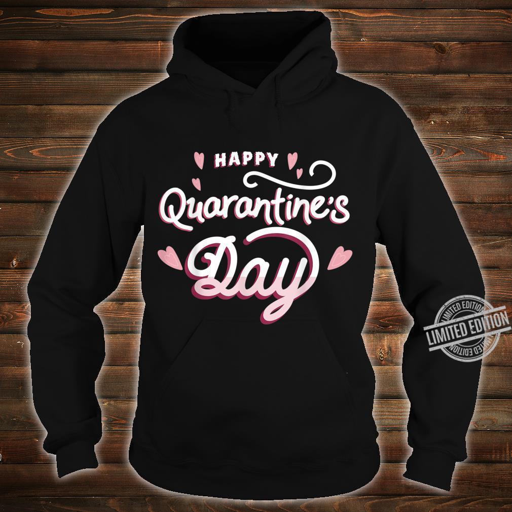 Quarantine Wash Your Hands Happy Quarantine's Day Flu Shirt hoodie