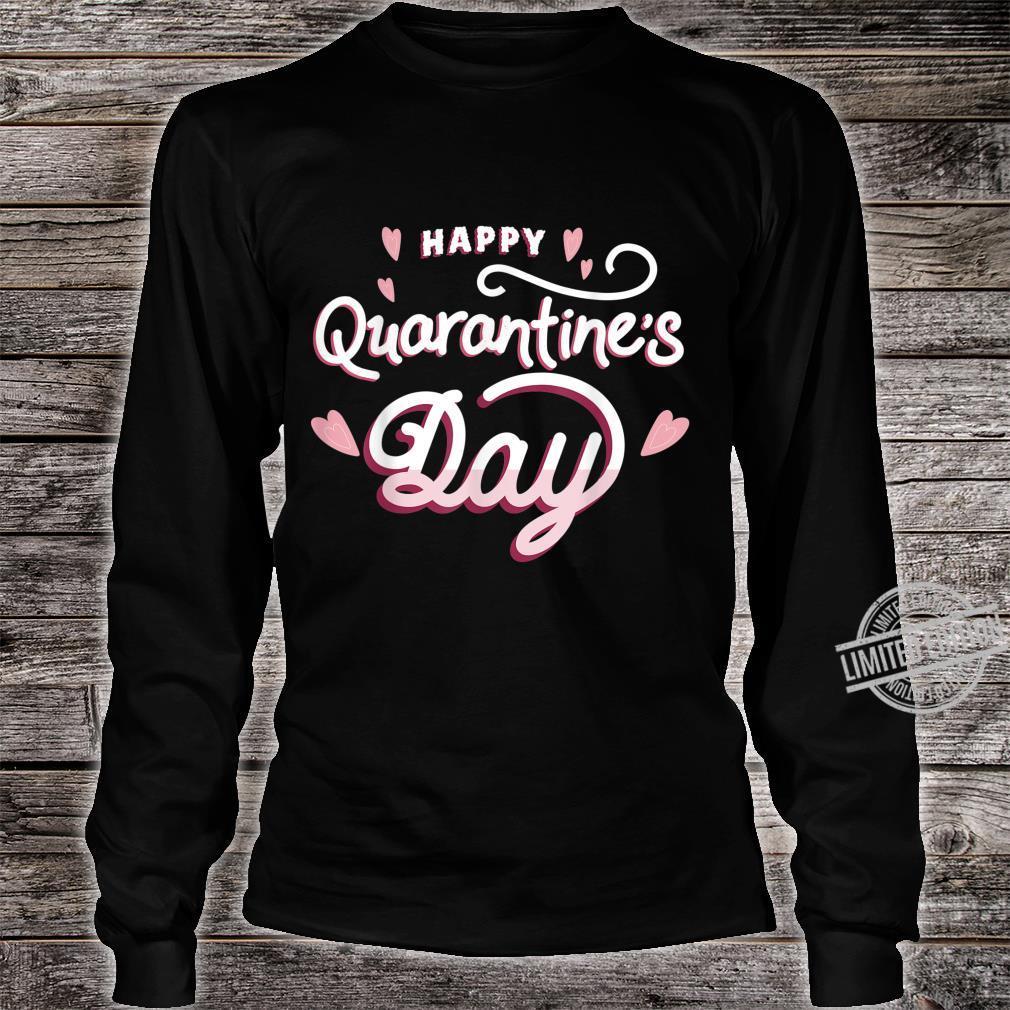 Quarantine Wash Your Hands Happy Quarantine's Day Flu Shirt long sleeved