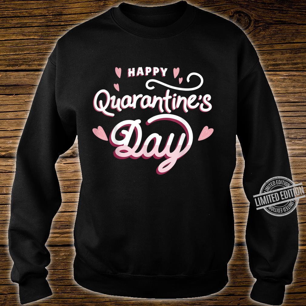 Quarantine Wash Your Hands Happy Quarantine's Day Flu Shirt sweater