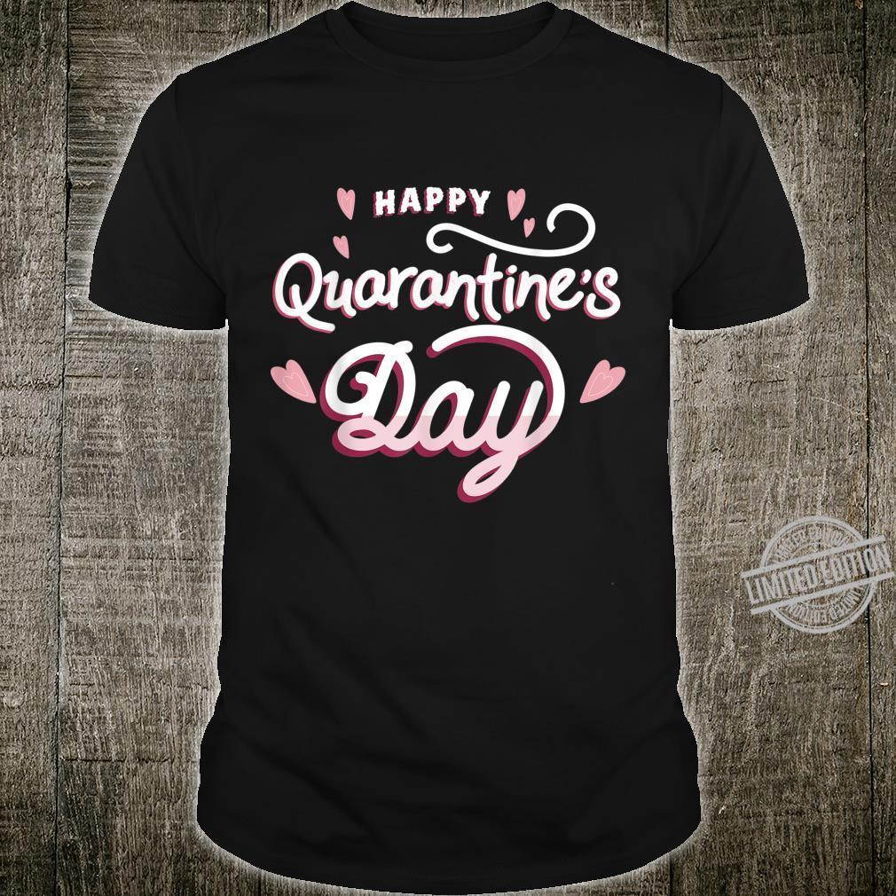 Quarantine Wash Your Hands Happy Quarantine's Day Flu Shirt